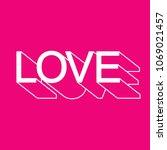 """love"" 3d alphabet design....   Shutterstock .eps vector #1069021457"