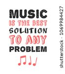 hand drawn quote about music.... | Shutterstock .eps vector #1069984427