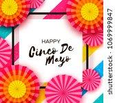 happy cinco de mayo greeting... | Shutterstock .eps vector #1069999847