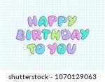 happy birthday to you  vector...   Shutterstock .eps vector #1070129063