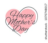 mothers day vintage lettering... | Shutterstock .eps vector #1070748017