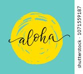 aloha   cute summer hand drawn... | Shutterstock .eps vector #1071559187