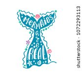 mermaids are real. hand drawn...   Shutterstock .eps vector #1072293113