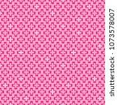 pink geometric plus seamless... | Shutterstock .eps vector #1073578007