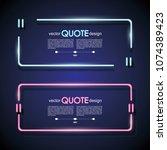 set neon quote frames. vector... | Shutterstock .eps vector #1074389423