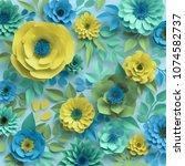 3d render  paper flowers ... | Shutterstock . vector #1074582737