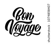 bon voyage hand lettering ... | Shutterstock .eps vector #1074858407