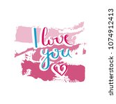 i love you. hand drawn... | Shutterstock .eps vector #1074912413