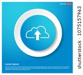 cloud upload icon abstract blue ... | Shutterstock .eps vector #1075157963