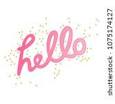 hello. lettering. stars print.... | Shutterstock .eps vector #1075174127