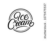 ice cream hand written... | Shutterstock .eps vector #1075475537