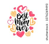 best mom ever  vector hand... | Shutterstock .eps vector #1076269493