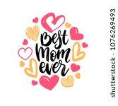 best mom ever  vector hand... | Shutterstock .eps vector #1076269493