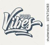 good vibes   vintage tee design ...   Shutterstock .eps vector #1076716283