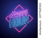happy hour neon sign. vector... | Shutterstock .eps vector #1077569333