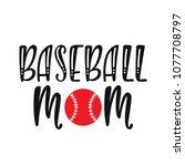 baseball mom. typography design ... | Shutterstock .eps vector #1077708797