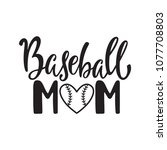 baseball mom. typography design ... | Shutterstock .eps vector #1077708803