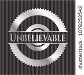 unbelievable silver shiny badge | Shutterstock .eps vector #1078253543