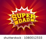 stylish text super dad on pop... | Shutterstock .eps vector #1080012533