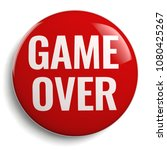 game over red round 3d icon on... | Shutterstock . vector #1080425267