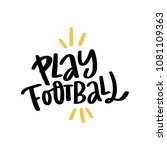 handdrawn lettering play...   Shutterstock .eps vector #1081109363
