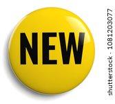 new yellow 3d button label...   Shutterstock . vector #1081203077