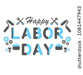 happy labor day banner.... | Shutterstock .eps vector #1081447943