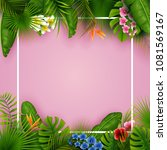 tropical leaves and flowers... | Shutterstock .eps vector #1081569167