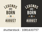 design text legends born august ... | Shutterstock .eps vector #1081633757