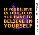 believe in luck   believe in... | Shutterstock .eps vector #1081671107
