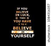 believe in luck   believe in... | Shutterstock .eps vector #1084316357