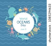 world oceans day. sea animals.... | Shutterstock .eps vector #1085294633