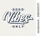 good vibes only   tee design...   Shutterstock .eps vector #1086333137