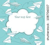 vector frame with paper planes | Shutterstock .eps vector #108706037