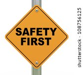 3d Illustration of safety first road sign - stock photo