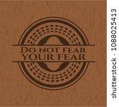 do not fear your fear wooden... | Shutterstock .eps vector #1088025413