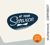 Vintage Clip Art - At Your Service - Vector EPS10   Shutterstock vector #108908837
