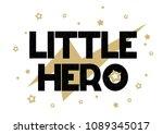 lettering phrase little hero... | Shutterstock .eps vector #1089345017