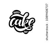 happy cake day  lettering... | Shutterstock .eps vector #1089408737
