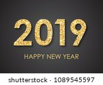 golden text 2019 happy new year ... | Shutterstock .eps vector #1089545597