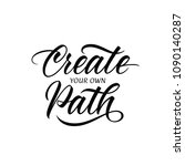 create your own path.... | Shutterstock .eps vector #1090140287