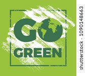 calligraphy go green.... | Shutterstock .eps vector #1090148663