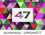 number 47 on the colorful... | Shutterstock . vector #1090264277