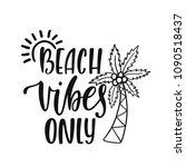 beach vibes only. inspirational ... | Shutterstock .eps vector #1090518437