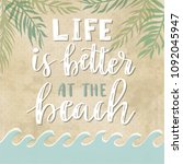 life is better at the beach.... | Shutterstock .eps vector #1092045947