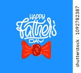 fathers day. lettering card.... | Shutterstock .eps vector #1092782387