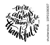 there is always something to be ... | Shutterstock .eps vector #1093108307