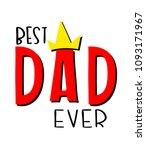 best dad ever crown white...   Shutterstock .eps vector #1093171967