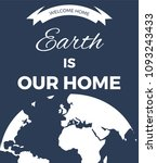 earth is our home. planet... | Shutterstock .eps vector #1093243433