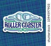 vector logo for roller coaster  ... | Shutterstock .eps vector #1094597903
